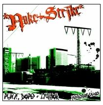 Nuke Strike - Punx, dope + liquor... CD