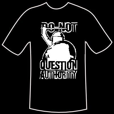 "T-Shirt ""Do not question..."""