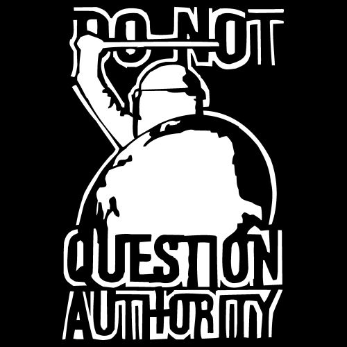 Aufnäher -  do not question authority